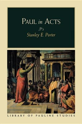 Paul in Acts   -     By: Stanley E. Porter