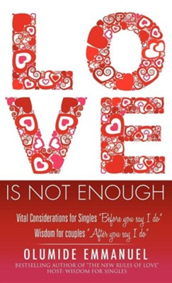 Love Is Not Enough  -     By: Olumide Emmanuel