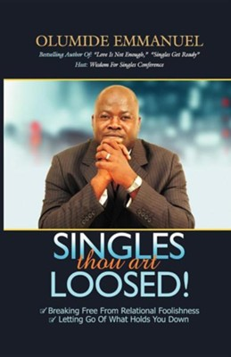Singles Thou Art Loosed!  -     By: Olumide Emmanuel
