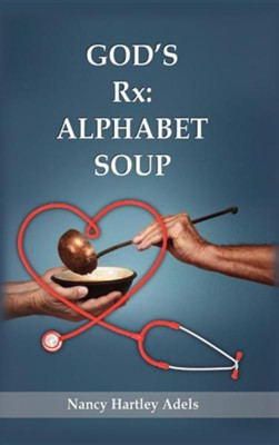 God's RX: Alphabet Soup  -     By: Nancy Hartley Adels