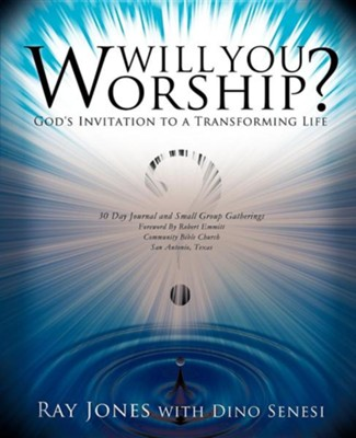 Will You Worship?  -     By: Ray Jones, Dino Senesi