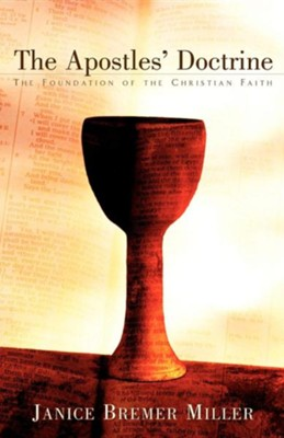 The Apostles' Doctrine  -     By: Janice Bremer Miller