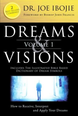 Dreams & Visions, Volume 1: 2 Best Sellers Combined  -     By: Joe Ibojie