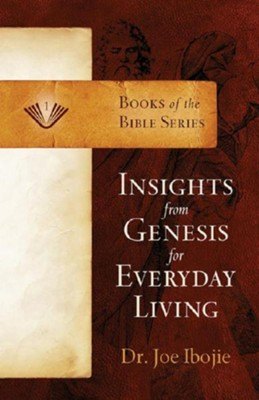 Insights from Genesis for Everyday Living  -     By: Joe Ibojie