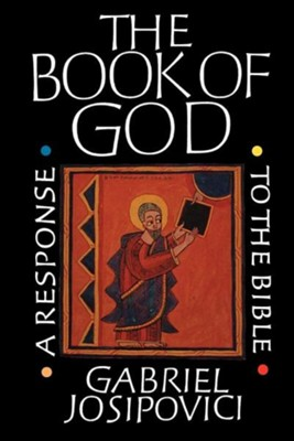 The Book of God: A Response to the Bible   -     By: Gabriel Josipovci