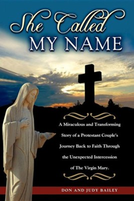 She Called My Name  -     By: Don Bailey Ph.D., Judy Bailey