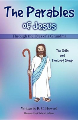 The Parables of Jesus Through the Eyes of a Grandma  -     By: R.C. Howard, Chelsea Hoffman