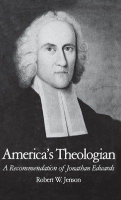America's Theologian: A Recommendation of Jonathan Edwards  -     By: Robert W. Jenson