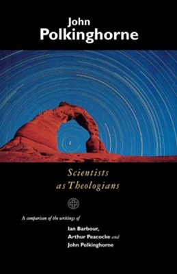 Scientists as Theologians  -     By: John Polkinghorne