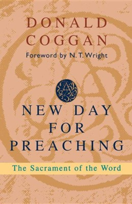 New Day for Preaching, a - The Sacrament of the Word  -     By: Donald Coggan