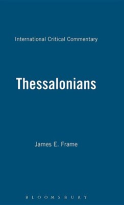 1st & 2nd Thessalonians, International Critical Commentary   -     By: J.E. Frame