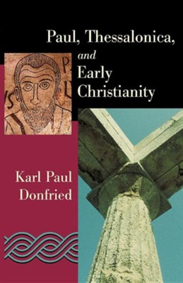 Paul, Thessalonica, and Early Christians  -     By: Karl P. Donfried