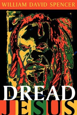 Dread Jesus, Softcover   -     By: William David Spencer