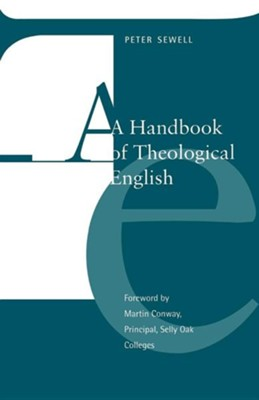 A Handbook of Theological English  -     By: Peter Sewell
