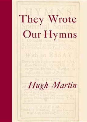 They Wrote Our Hymns  -     By: Hugh Martin