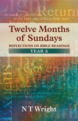 Twelve Months of Sundays Year a - Reflections on Bible Readings  -     By: Tom Wright