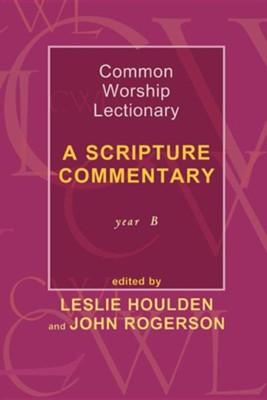 Common Worship Lectionary - A Scripture Commentary Year B  -     By: John Rogerson, Leslie Houlden