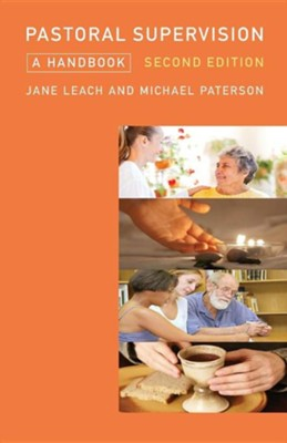 Pastoral Supervision: A Handbook New Edition  -     By: Jane Leach, Michael Paterson