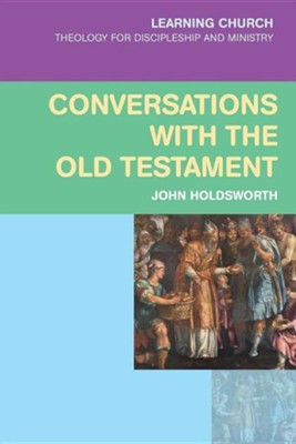 Conversations with the Old Testament  -     By: John Holdsworth