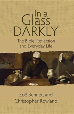 In a Glass Darkly  -     By: Zoe Bennett, Christopher Rowland