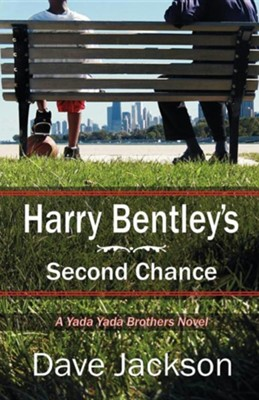 Harry Bentley's Second Chance  -     By: Dave Jackson
