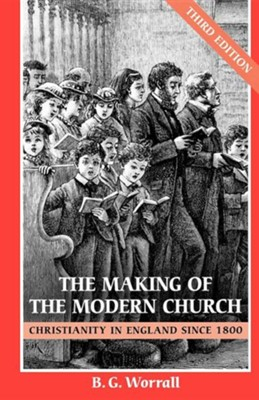 The Making of the Modern Church, Edition 0003  -     By: B.G. Worrall