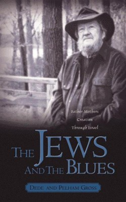 The Jews and the Blues   -     By: Thomas Pelham Gross