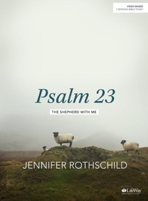 Psalm 23 Bible Study Book   -     By: Jennifer Rothschild