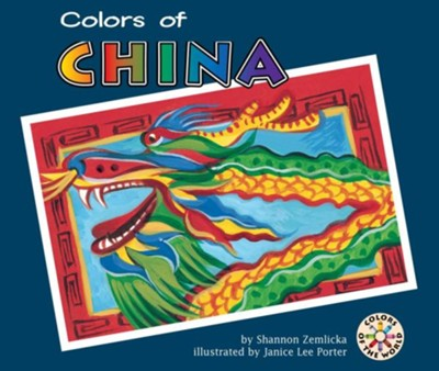 Colors of China  -     By: Shannon Zemlicka     Illustrated By: Janice Lee Porter
