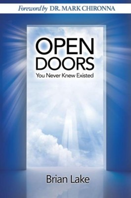 Open Doors You Never Knew Existed  -     By: Brian Lake