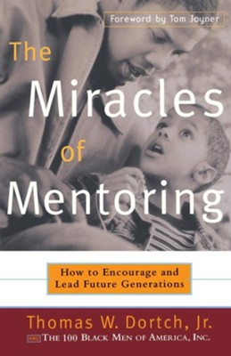 The Miracles Of Mentoring  -     By: Thomas Dortch