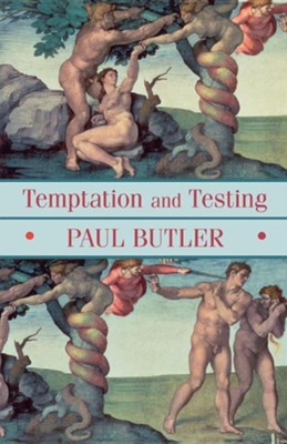 Temptation and Testing  -     By: Paul Butler