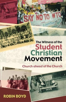 The Witness of the Student Christian Movement  -     By: Robin H.S. Boyd