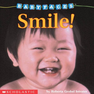 Baby Faces Smiles Board Book #02  -     By: Roberta Grobel Intrater     Illustrated By: Roberta Grobel Intrater