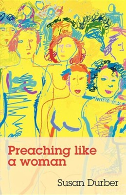 Preaching Like a Woman  -     By: Susan Durber