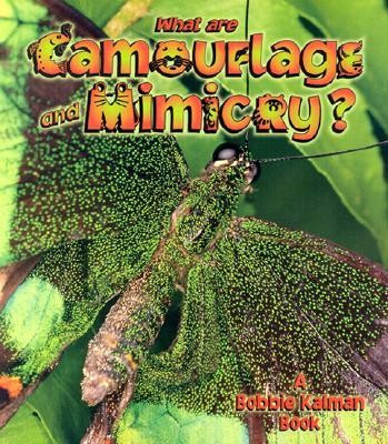 What Are Camouflage & Mimicry?  -     By: Bobbie Kalman, John Crossingham