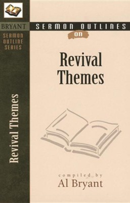 Sermon Outlines on Revival Themes   -     By: Al Bryant