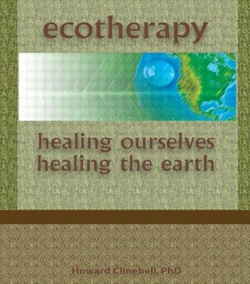 Ecotherapy  -     By: Howard John Clinebell