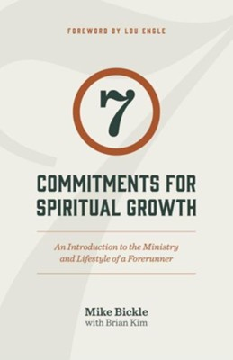7 Commitments for Spiritual Growth (2015 Edition): An Introduction to the Ministry and Lifestyle of a Forerunner  -     By: Mike Bickle