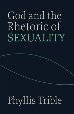 God and the Rhetoric of Sexuality   -     By: Phyllis Trible