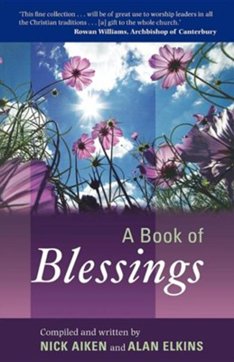 A Book of Blessings  -     By: Nick Aiken, Alan Elkins