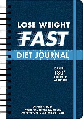Lose Weight Fast Diet Journal  -     By: Alex A. Lluch