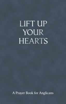Lift Up Your Hearts - A Pray Book for Anglicans  -     Edited By: Andrew Davison, Andrew Nunn, Toby Wright     By: Andrew Davison(ED.), Andrew Nunn(ED.) & Toby Wright(ED.)