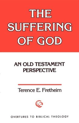 The Suffering of God   -     By: Terence E. Fretheim