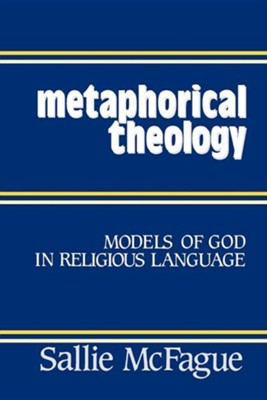 Metaphorical Theology   -     By: Sallie McFague