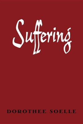 Suffering   -     By: Dorothee Soelle