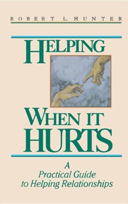 Helping When It Hurts    -     By: Robert Hunter