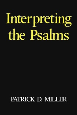 Interpreting The Psalms   -     By: Patrick D. Miller