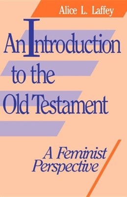 Introduction to the Old Testament- An.   -     By: Alice L. Laffey