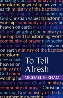 To Tell Afresh  -     By: Michael Perham
